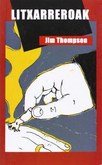 Litxarreroak - Jim Thompson