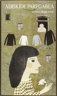 Adiskide Paregabea - Elena Ferrante