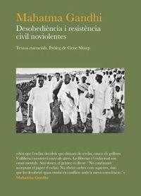 MAHATMA GANDHI - DESOBEDIENCIA I RESISTENCIA CIVIL NO-VIOLENTES
