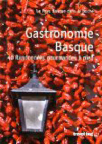 GASTRONOMIE BASQUE - 40 RANDONNEES GOURMANDES A PIED