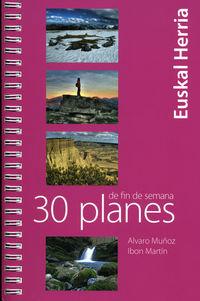 30 Planes De Fin De Semana Por Euskal Herria - Aa. Vv.