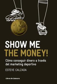 Show Me The Money - Esteve Calzada Mangues