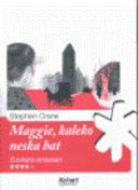 Maggie, Kaleko Neska Bat - Stephen Crane
