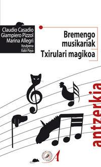 Bremengo Musikariak / Txirulari Magikoa - Claudio Casadio / Giampiero Pizzol / Marina Allegri