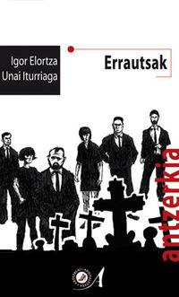 Errautsak - Igor Elortza / Unai Iturriaga