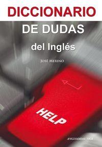DICCIONARIO DE DUDAS DEL INGLES