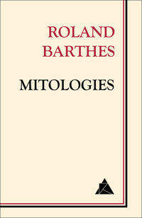 Mitologies - Roland Barthes