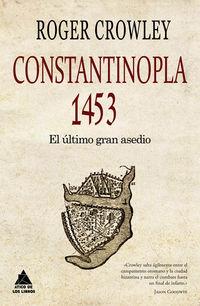 CONSTANTINOPLA 1453 - EL ULTIMO GRAN ASEDIO