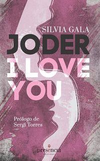 Joder, I Love You - Silvia Gala