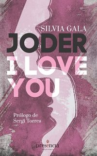 JODER, I LOVE YOU