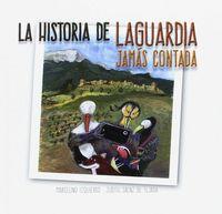 HISTORIA DE LAGUARDIA JAMAS CONTADA, LA