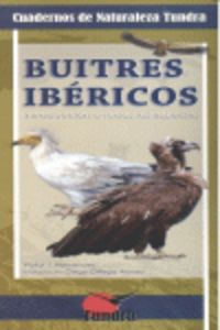 BUITRES IBERICOS - INTRODUCCION A TODAS LAS ESPECIES