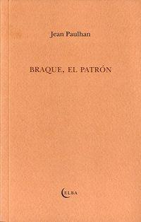 El Patron braque - Jean Paulhan
