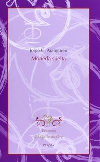 Moneda Suelta - Jorge G. Aranguren