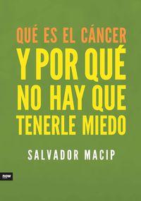 QUE ES EL CANCER Y POR QUE NO HAY QUE TENERLE MIEDO