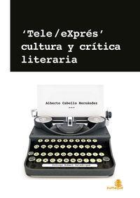 Tele / Expres - Cultura Y Critica Literaria - Alberto Cabello Hernandez