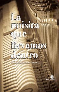 La musica que llevamos dentro - Teresa Gonzalez Carducci