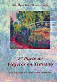 2ª PARTE DE VIAJEROS EN TRANSITO - COMO AYUDAR A LOS QUE SE HAN MARCHADO