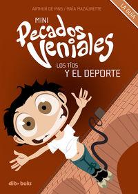 Mini Pecados Veniales 3 - Los Tios Y El Deporte - Maia  Mazaurette  /  Arthur De   Pins (il. )