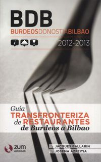 BDB 2012-2013 - GUIA DE RESTAURANTES DE BURDEOS A BILBAO