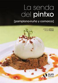 SENDA DEL PINTXO, LA - PAMPLONA / IRUÑA Y COMARCA