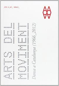 ARTS DEL MOVIMENT (CAT) - DANSA A CATALONYA (1966-2012)