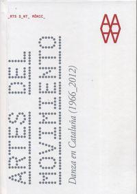 ARTES DEL MOVIMIENTO - DANZA EN CATALUÑA (1966_2012)