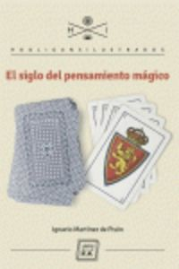 El siglo del pensamiento magico - Ignacio  Martinez De Pison  /  Artur   Galocha (il. )  /  Diego   Quijano (il. )