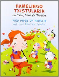 HAMELINGO TXIRULARIA = PIED PIPER OF HAMELIN (ETA TXIRRI, MIRRI,