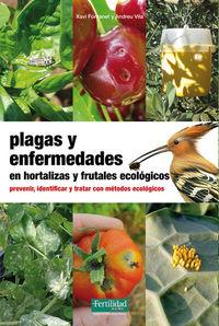 Plagas Y Enfermedades En Hortalizas Y Frutales Ecologicos - Xavi Fontanet I Roig / Andreu Vila Pascual