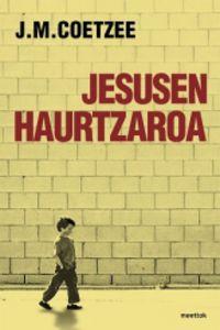 Jesusen Haurtzaroa - J. M. Coetzee