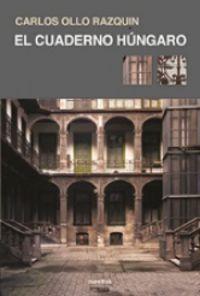 El cuaderno hungaro - Carlos Ollo Razquin