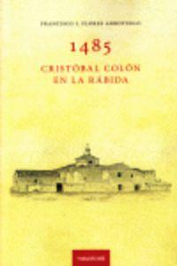 1485 Cristobal Colon En La Rabida - Francisco J. Flores Arroyuelo