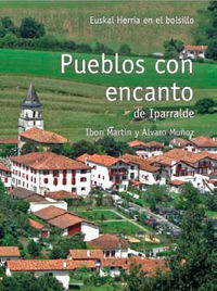 Pueblos Con Encanto De Iparralde - Ibon Martin / Alvaro Muñoz