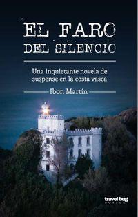El faro del silencio - Ibon Martin Alvarez