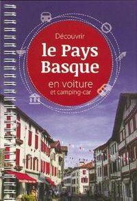Decouvrir Le Pays Basque En Voiture Et Camping-Car - Ibon Martin / Alvaro Muñoz