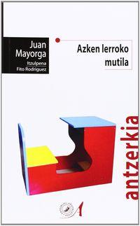Azken Lerroko Mutila - Juan Mayorga