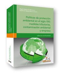 Politicas De Proteccion Ambiental En El Siglo Xxi - Medidas Tributarias, Contaminacion Ambiental Y Empresa. - Rodolfo R. Salassa Boix