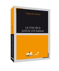 La crisis de la justicia civil italiana - Tiziana Di Ciommo