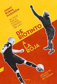 DE RIOTINTO A LA ROJA - UN VIAJE POR EL FUTBOL ESPAÑOL 1887-2012
