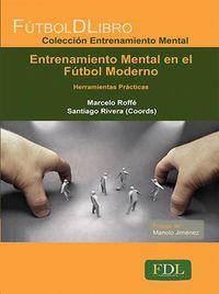 Entrenamiento Mental En El Futbol Moderno - Herramientas Practicas - Marcelo Roffe (coord. ) / Santiago Rivera (coord. )
