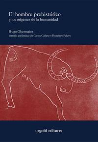 El hombre prehistorico y los origenes de la humanidad - Hugo Obermaier