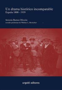 Drama Historico Incomparable, Un - España 1808-1939 - Antonio Ramos Oliveira / Wather L. Bernecker