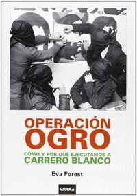 OPERACION OGRO - COMO Y POR QUE EJECUTAMOS A CARRERO BLANCO