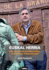 Euskal Herria - Por Un Nuevo Nacionalismo, Vasquismo Y Navarrismo - Jesus Eguiguren