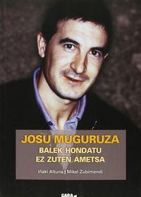 JOSU MUGURUZA - BALEK HONDATU EZ ZUTEN AMETSA (+DVD)