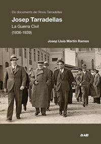 JOSEP TARRADELLAS - LA GUERRA CIVIL (1936-1939)