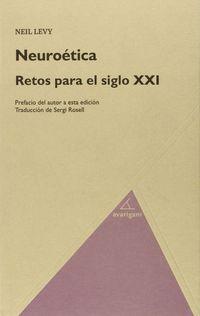 Neuroetica - Retos Para El Siglo Xxi - Neil Levy