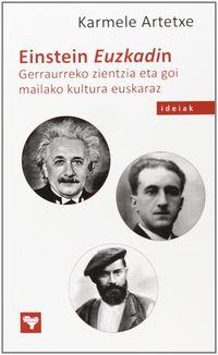 Einstein Euzkadin - Gerraurreko Zientzia Eta Goi Mailako Kultura Euskaraz - Karmele Artetxe