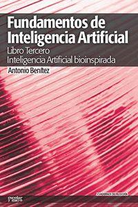 Fundamentos De Inteligencia Artificial Iii - Inteligencia Artificial Bioinspirada - Antonio Benitez